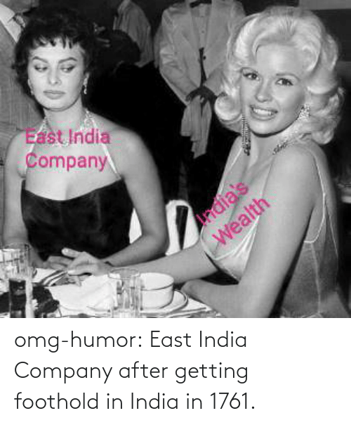 tumblr blog: omg-humor:  East India Company after getting foothold in India in 1761.