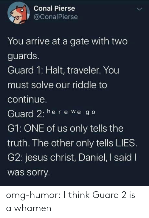 Is A: omg-humor:  I think Guard 2 is a whamen