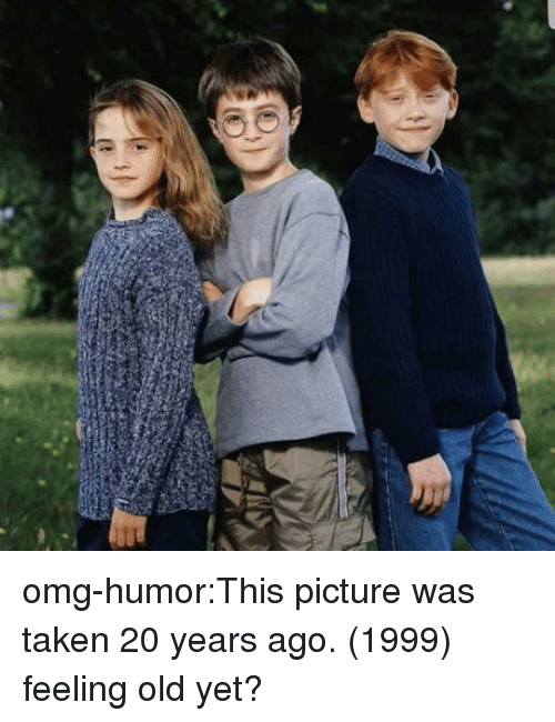 Omg, Taken, and Tumblr: omg-humor:This picture was taken 20 years ago. (1999) feeling old yet?
