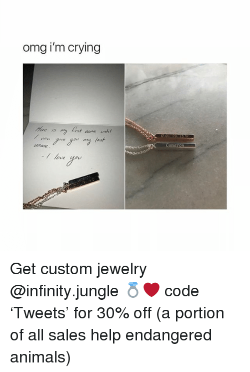 Animals, Crying, and Love: omg i'm crying  Cameron  love ye Get custom jewelry @infinity.jungle 💍❤️ code 'Tweets' for 30% off (a portion of all sales help endangered animals)