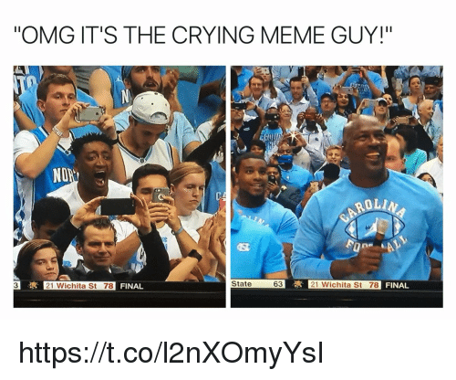 "Meme Guy: ""OMG IT'S THE CRYING MEME GUY!""  ND  ROLIN  State  63  21 Wichita St 78  FINAL  3  21 Wichita St 78 https://t.co/l2nXOmyYsI"