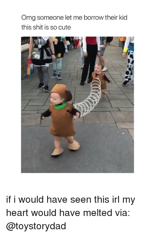 Cute, Omg, and Shit: Omg someone let me borrow their kid  this shit is so cute if i would have seen this irl my heart would have melted via: @toystorydad