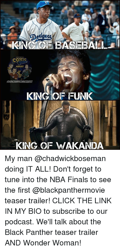 Tuned Into: OMIC  PODCAST  UNCANNYCOMICQUEST  KINGIOF FUNK  KING OF WAKANDA My man @chadwickboseman doing IT ALL! Don't forget to tune into the NBA Finals to see the first @blackpanthermovie teaser trailer! CLICK THE LINK IN MY BIO to subscribe to our podcast. We'll talk about the Black Panther teaser trailer AND Wonder Woman!