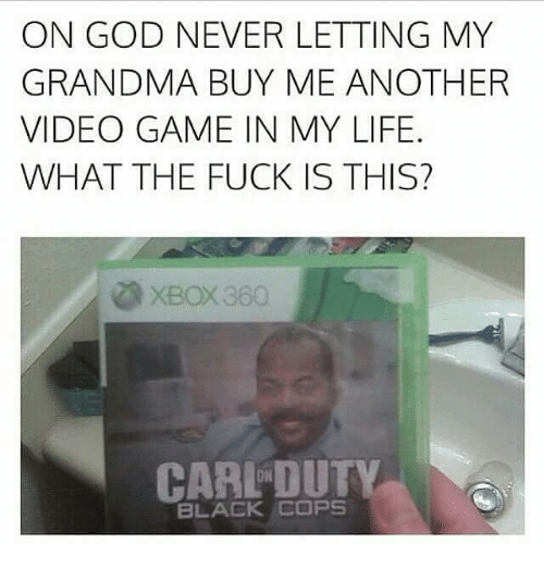 Black Cops: ON GOD NEVER LETTING MY  GRANDMA BUY ME ANOTHER  VIDEO GAME IN MY LIFE  WHAT THE FUCK IS THIS?  XBOX360  BLACK COPs