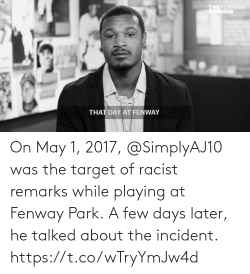 Racist: On May 1, 2017, @SimplyAJ10 was the target of racist remarks while playing at Fenway Park.  A few days later, he talked about the incident. https://t.co/wTryYmJw4d