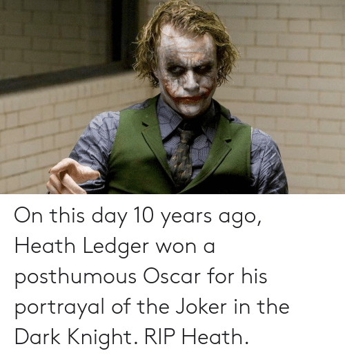 dark knight: On this day 10 years ago, Heath Ledger won a posthumous Oscar for his portrayal of the Joker in the Dark Knight. RIP Heath.
