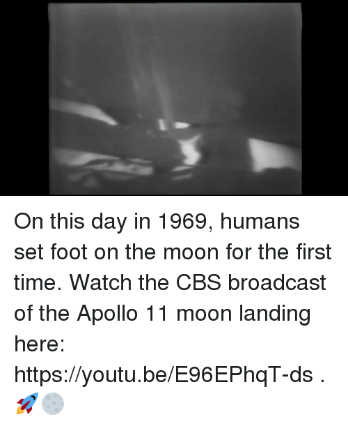 moon landing: On this day in 1969, humans set foot on the moon for the first time. Watch the CBS broadcast of the Apollo 11 moon landing here: https://youtu.be/E96EPhqT-ds . 🚀🌕