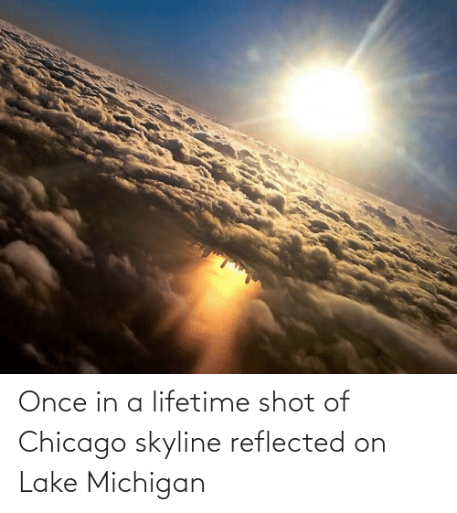 Chicago: Once in a lifetime shot of Chicago skyline reflected on Lake Michigan