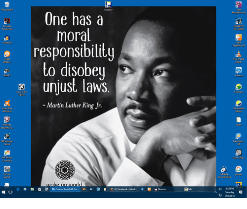one has a moral responsibility to disobey unjust laws: One has a  moral  responsibility  to disobey  unjust, laws.  Controller  Martin Luther King Jr.  Free  Security  Center  OCT Facebook-Mool-  GGABTE  e-Sword  Trans  825 PM  12/3/2016