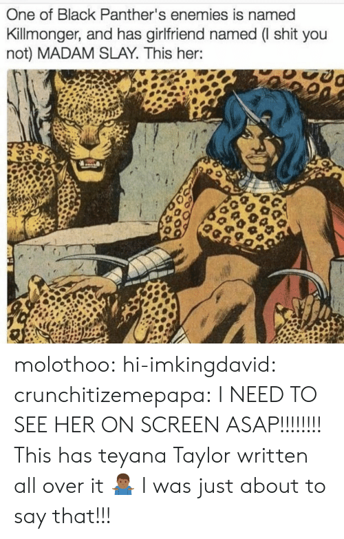 Black Panthers: One of Black Panther's enemies is named  Killmonger, and has girlfriend named ( shit you  not) MADAM SLAY. This her: molothoo: hi-imkingdavid:   crunchitizemepapa:  I NEED TO SEE HER ON SCREEN ASAP!!!!!!!!  This has teyana Taylor written all over it 🤷🏾♂️   I was just about to say that!!!