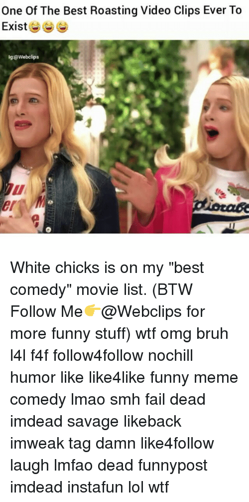 """Lmfao Dead: One Of The Best Roasting Video Clips Ever To  Exist  lg:@webclips White chicks is on my """"best comedy"""" movie list. (BTW Follow Me👉@Webclips for more funny stuff) wtf omg bruh l4l f4f follow4follow nochill humor like like4like funny meme comedy lmao smh fail dead imdead savage likeback imweak tag damn like4follow laugh lmfao dead funnypost imdead instafun lol wtf"""