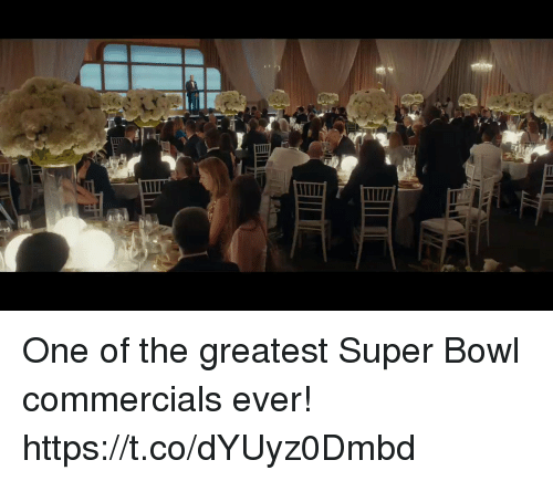Super Bowl, Bowl, and Super: One of the greatest Super Bowl commercials ever! https://t.co/dYUyz0Dmbd