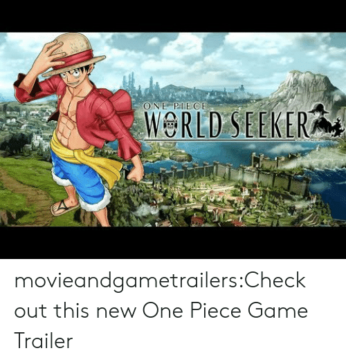 One Piece: ONE PIECE  WORLD SEEKER movieandgametrailers:Check out this new One Piece Game Trailer
