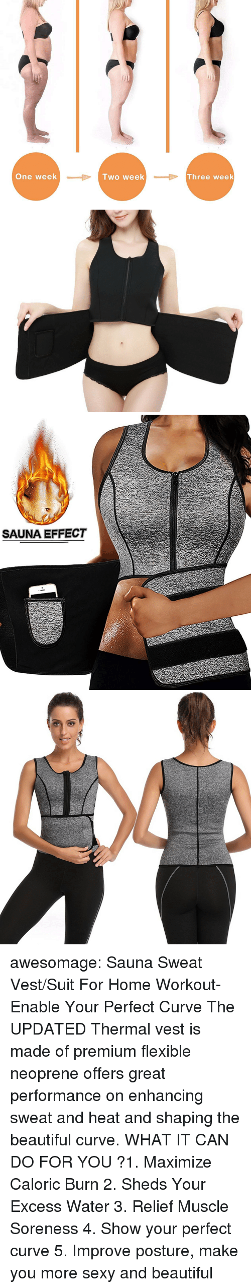 trimmer: One week  lwo week  Three week   SAUNA EFFECT awesomage:   Sauna Sweat Vest/Suit For Home Workout- Enable Your Perfect Curve The UPDATED Thermal vest is made of premium flexible neoprene offers great performance on enhancing sweat and heat and shaping the beautiful curve. WHAT IT CAN DO FOR YOU ?1. Maximize Caloric Burn 2. Sheds Your Excess Water 3. Relief Muscle Soreness 4. Show your perfect curve 5. Improve posture, make you more sexy and beautiful