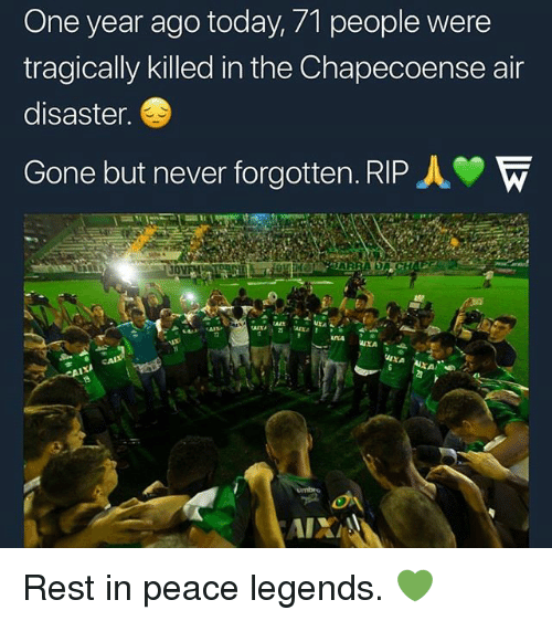 gone but never forgotten: One year ago today, 71 people were  tragically killed in the Chapecoense air  disaster.  Gone but never forgotten. RIP人 Rest in peace legends. 💚