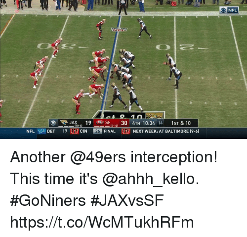 San Francisco 49ers, Andrew Bogut, and Memes: ONFL  JAX41  1703 CIN  3 T 10:34 14 1ST & 10  110-4)  (4-10]  NFLY DET  26  FINAL  E  R NEXT WEEK AT BALTIMORE (9-6) Another @49ers interception! This time it's @ahhh_kello.  #GoNiners #JAXvsSF https://t.co/WcMTukhRFm
