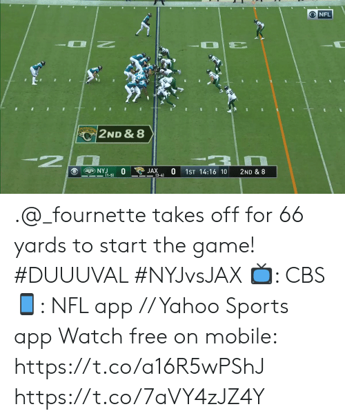 5 0: ONFL  N  E  2ND & 8  N  NYJ  0  (1-5)  0  JAX  1ST 14:16 10  2ND & 8  (3-4) .@_fournette takes off for 66 yards to start the game! #DUUUVAL #NYJvsJAX  📺: CBS 📱: NFL app // Yahoo Sports app Watch free on mobile:  https://t.co/a16R5wPShJ https://t.co/7aVY4zJZ4Y