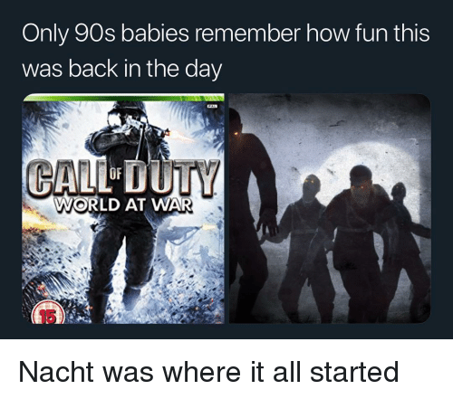 Memes, World, and 90's: Only 90s babies remember how fun this  was back in the day  WORLD AT WAR  15 Nacht was where it all started