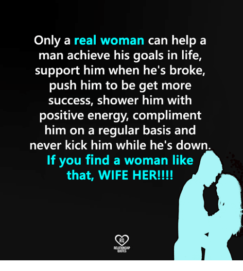 Goals In Life: Only a real woman can help a  man achieve his goals in life,  support him when he's broke,  push him to be get more  success, shower him with  positive energy, compliment  him on a  regular basis and  never kick him while he's down  If you find a woman like  that, WIFE HER!!!!  RO
