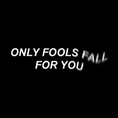Fall, You, and For: ONLY FOOLS FALL  FOR YOU