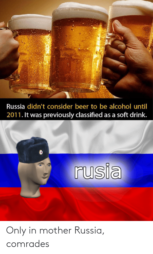 Russia: Only in mother Russia, comrades
