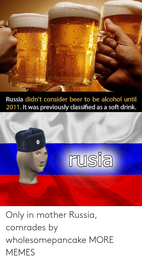 mother russia: Only in mother Russia, comrades by wholesomepancake MORE MEMES