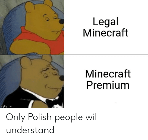 Polish People: Only Polish people will understand