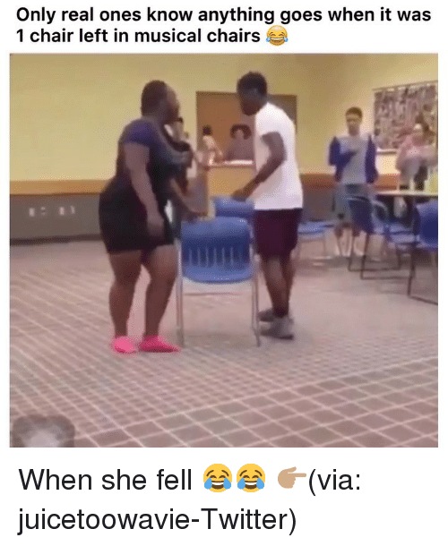 Funny, Twitter, and Chair: Only real ones know anything goes when it was  1 chair left in musical chairs When she fell 😂😂 👉🏽(via: juicetoowavie-Twitter)