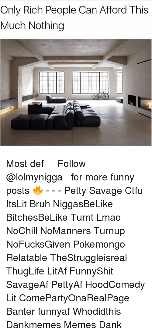 Hoodcomedy: Only Rich People Can Afford This  Much Nothing Most def   ⁶𓅓 ➫➫ Follow @lolmynigga_ for more funny posts 🔥 - - - Petty Savage Ctfu ItsLit Bruh NiggasBeLike BitchesBeLike Turnt Lmao NoChill NoManners Turnup NoFucksGiven Pokemongo Relatable TheStruggleisreal ThugLife LitAf FunnyShit SavageAf PettyAf HoodComedy Lit ComePartyOnaRealPage Banter funnyaf Whodidthis Dankmemes Memes Dank