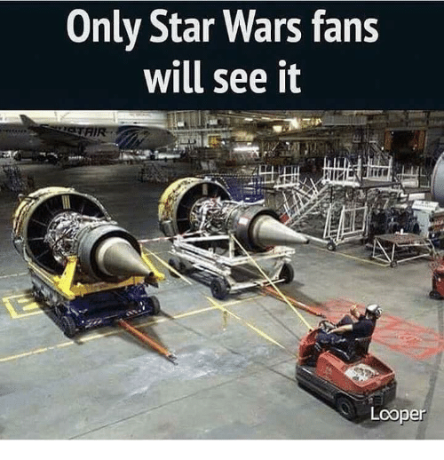 loopers: Only Star Wars fans  will see it  Looper