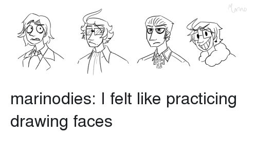 Target, Tumblr, and Blog: onno marinodies: I felt like practicing drawing faces