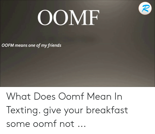 OOMF OOFM Means One of My Friends What Does Oomf Mean in