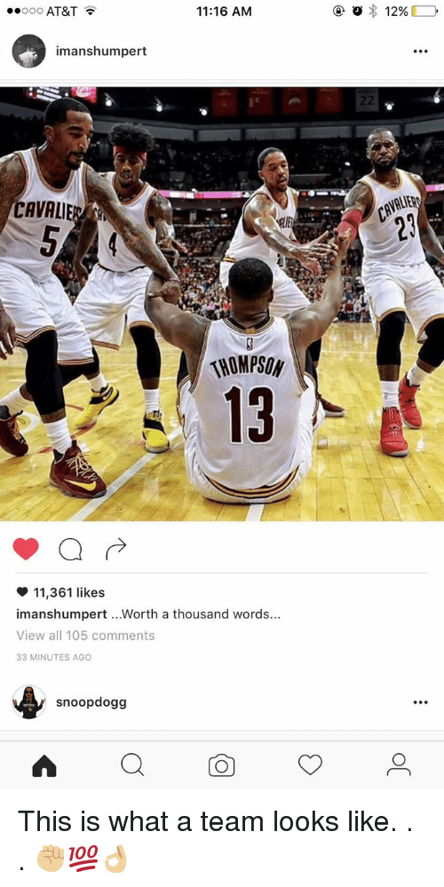 Iman Shumpert: ooooo AT&T  11:16 AM  imanshumpert  13  11,361 likes  iman shumpert ...Worth a thousand words...  View all 105 comments  33 MINUTES AGO  snoop dogg  o 12%  ANALIER This is what a team looks like. . . ✊🏼💯👌🏼