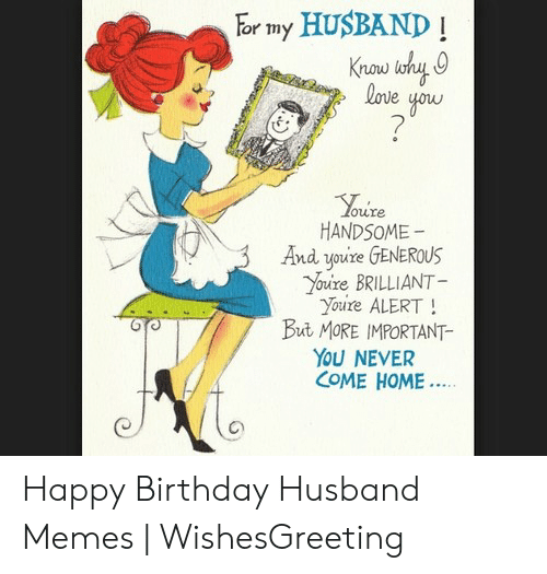 Birthday Memes And Happy Or My HUSBAND Now Oure HANDSOME