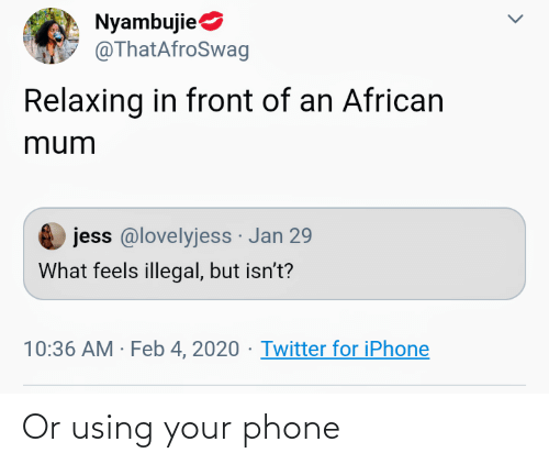 Phone: Or using your phone