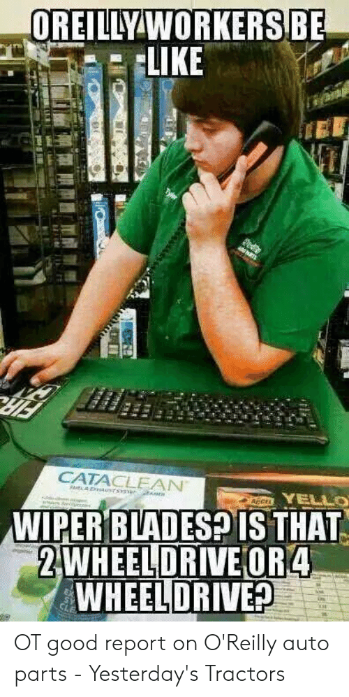 🐣 25+ Best Memes About O Reilly Auto Parts Meme   O Reilly