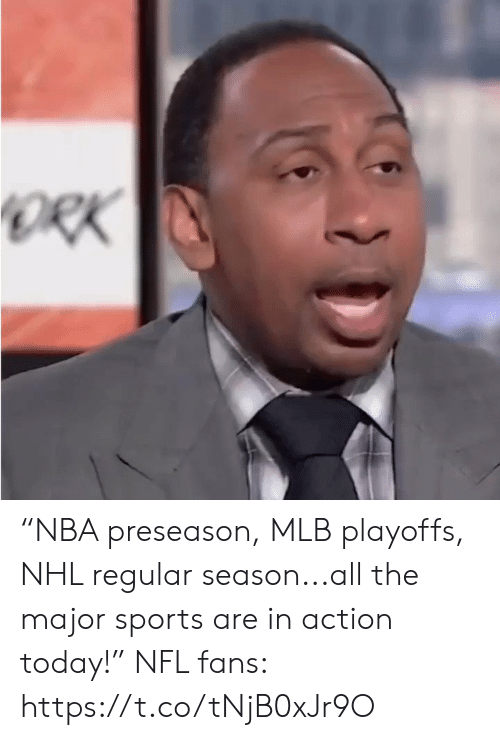 "Mlb, Nfl, and National Hockey League (NHL): ORK ""NBA preseason, MLB playoffs, NHL regular season...all the major sports are in action today!""   NFL fans: https://t.co/tNjB0xJr9O"