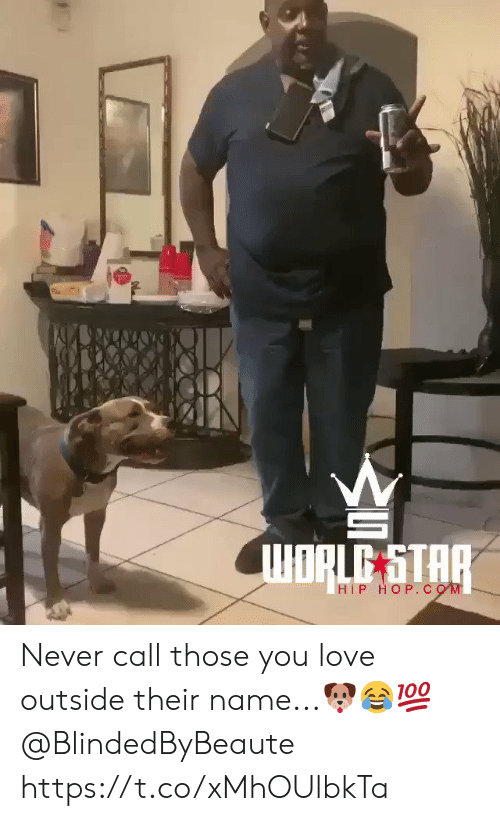 Hip: ORLE STAR  HIP HOP. C oM Never call those you love outside their name...🐶😂💯 @BlindedByBeaute https://t.co/xMhOUlbkTa