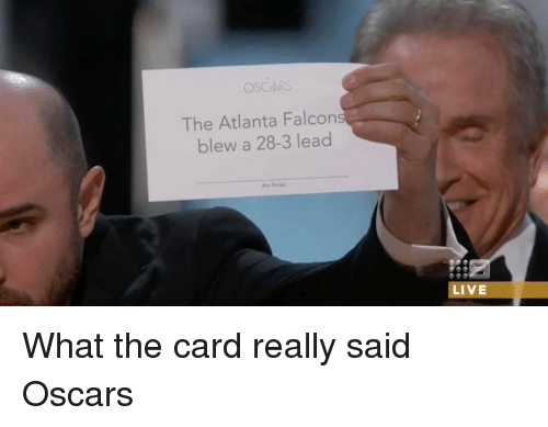 Atlanta Falcons: OSCARS  The Atlanta Falcon  blew a 28-3 lead  LIVE What the card really said Oscars