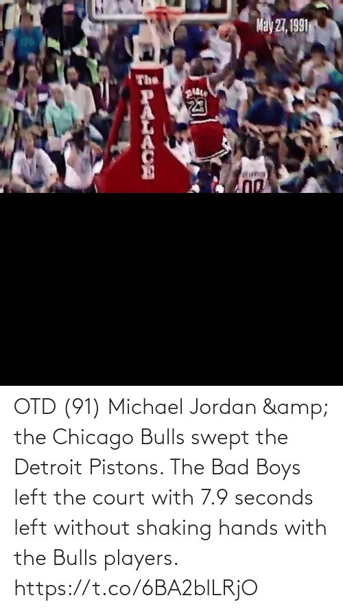 hands: OTD (91) Michael Jordan & the Chicago Bulls swept the Detroit Pistons.   The Bad Boys left the court with 7.9 seconds left without shaking hands with the Bulls players.    https://t.co/6BA2blLRjO