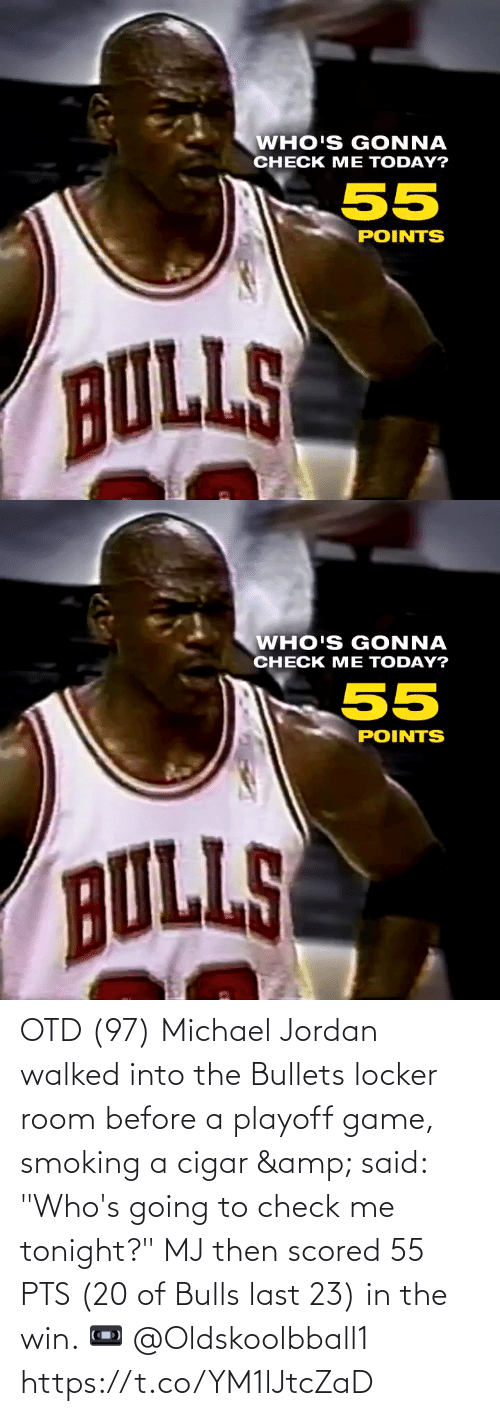 """bullets: OTD (97) Michael Jordan walked into the Bullets locker room before a playoff game, smoking a cigar & said: """"Who's going to check me tonight?""""   MJ then scored 55 PTS (20 of Bulls last 23) in the win.   📼 @Oldskoolbball1 https://t.co/YM1lJtcZaD"""