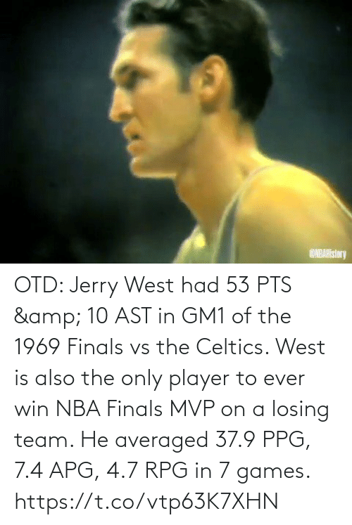 losing: OTD: Jerry West had 53 PTS & 10 AST in GM1 of the 1969 Finals vs the Celtics.   West is also the only player to ever win NBA Finals MVP on a losing team. He averaged 37.9 PPG, 7.4 APG, 4.7 RPG in 7 games.   https://t.co/vtp63K7XHN