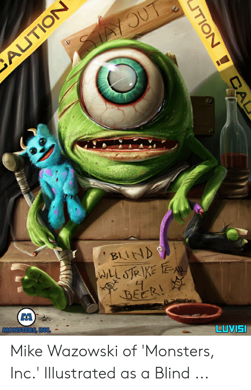 Ou Beer Monsters Inc Luvisi Mike Wazowski Of Monsters Inc Illustrated As A Blind Beer Meme On Awwmemes Com