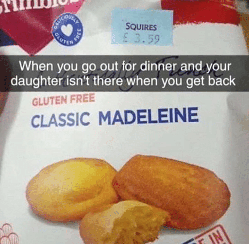 Gluten Free: ou  SQUIRES  3.59  When you go out for dinner and your  daughter isn't there when you get back  GLUTEN FREE  CLASSIC MADELEINE