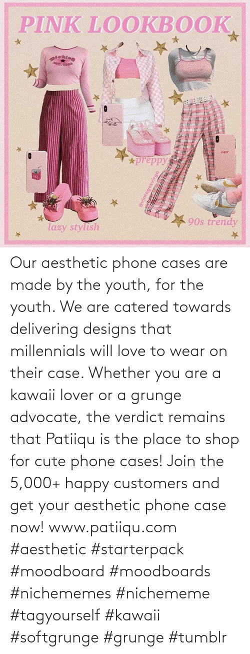 Get Your: Our aesthetic phone cases are made by the youth, for the youth. We are catered towards delivering designs that millennials will love to wear on their case. Whether you are a kawaii lover or a grunge advocate, the verdict remains that Patiiqu is the place to shop for cute phone cases!  Join the 5,000+ happy customers and get your aesthetic phone case now!    www.patiiqu.com    #aesthetic #starterpack #moodboard #moodboards #nichememes #nichememe #tagyourself #kawaii #softgrunge #grunge #tumblr