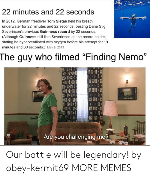 legendary: Our battle will be legendary! by obey-kermit69 MORE MEMES