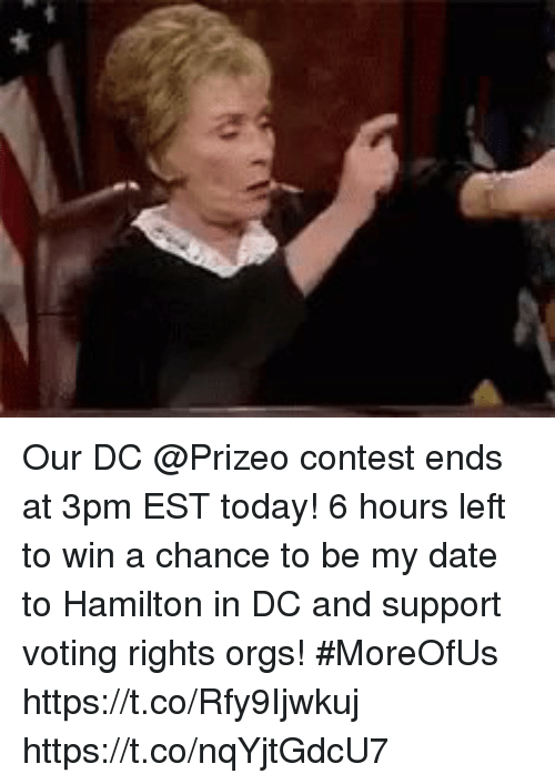 Voting Rights: Our DC @Prizeo contest ends at 3pm EST today!  6 hours left to win a chance to be my date to Hamilton in DC and support voting rights orgs! #MoreOfUs  https://t.co/Rfy9Ijwkuj https://t.co/nqYjtGdcU7