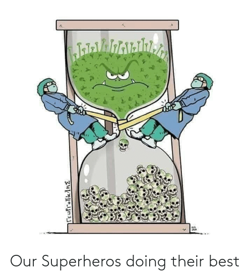 Our: Our Superheros doing their best