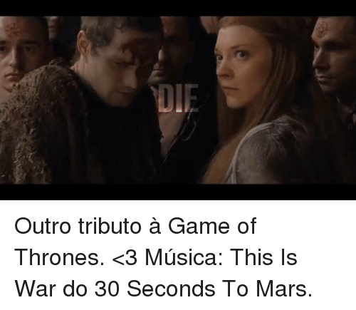 A Game of Thrones: Outro tributo à Game of Thrones. <3  Música: This Is War do 30 Seconds To Mars.