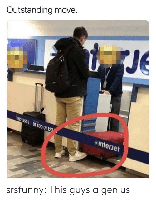Tumblr, Blog, and Genius: Outstanding move.  Je  02 5555 01 800 01 123  interjet  Jet srsfunny:  This guys a genius